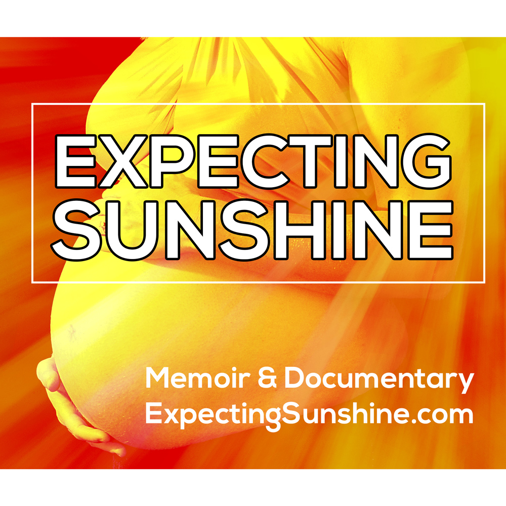 Expecting Sunshine Memoir and Documentary