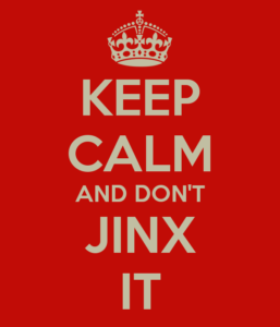 keep-calm-and-don-t-jinx-it
