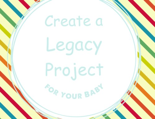 Create a Legacy Project for your Baby