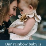 Mom holding baby - Our rainbow baby is our last, and it's giving me all the feels.