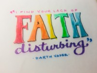 "Quote written in fancy handwriting - ""I find your lack of faith disturbing"" Darth Vader"