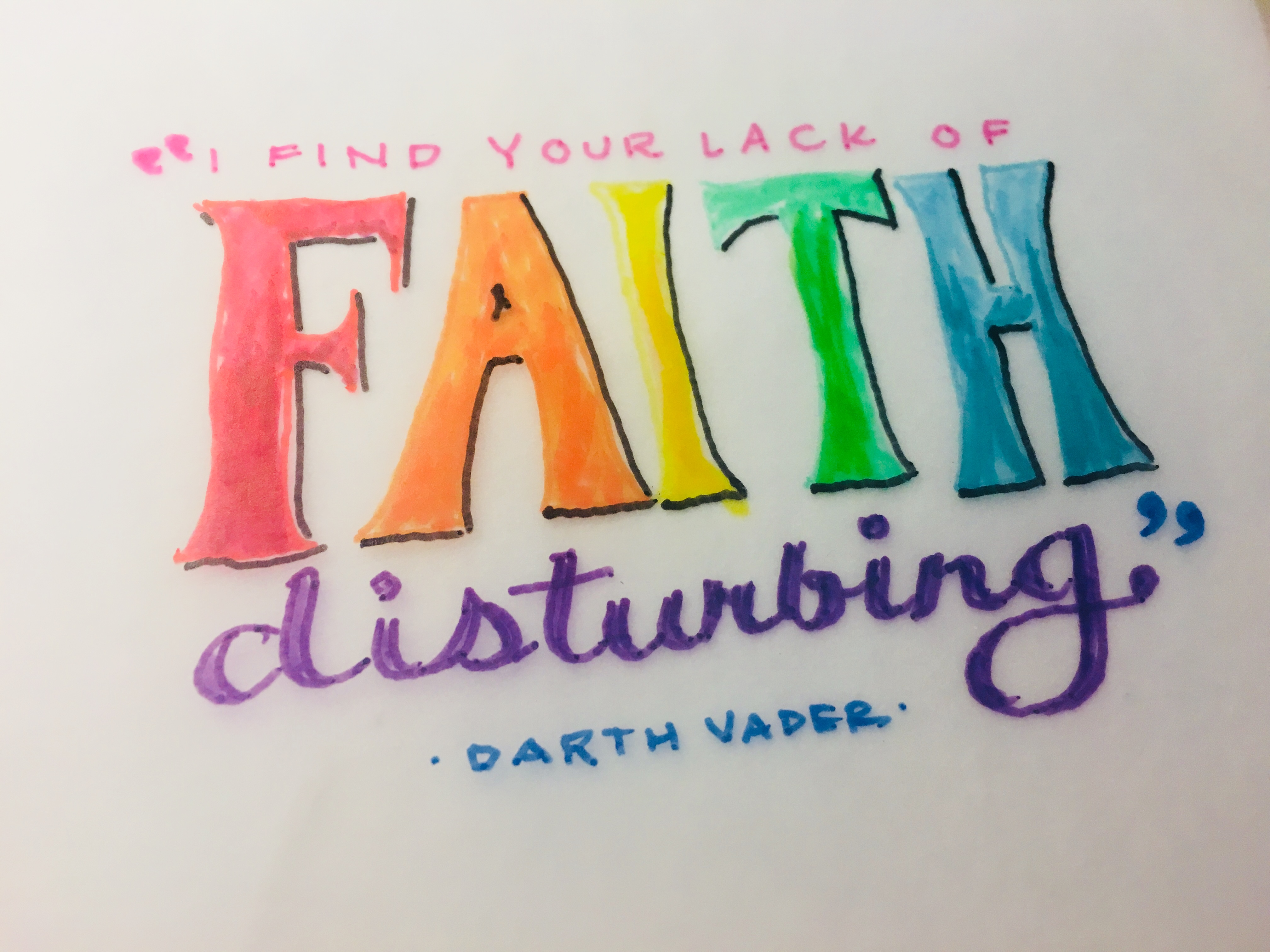 """Quote written in fancy handwriting - """"I find your lack of faith disturbing"""" Darth Vader"""
