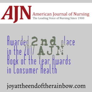 Joy at the End of the Rainbow awarded 2nd place in American Journal of Nursing Book of the Year awards for Consumer Health