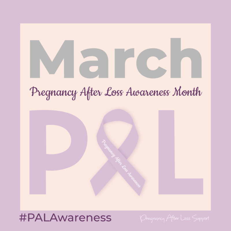 March is Pregnancy After Loss Awareness Month