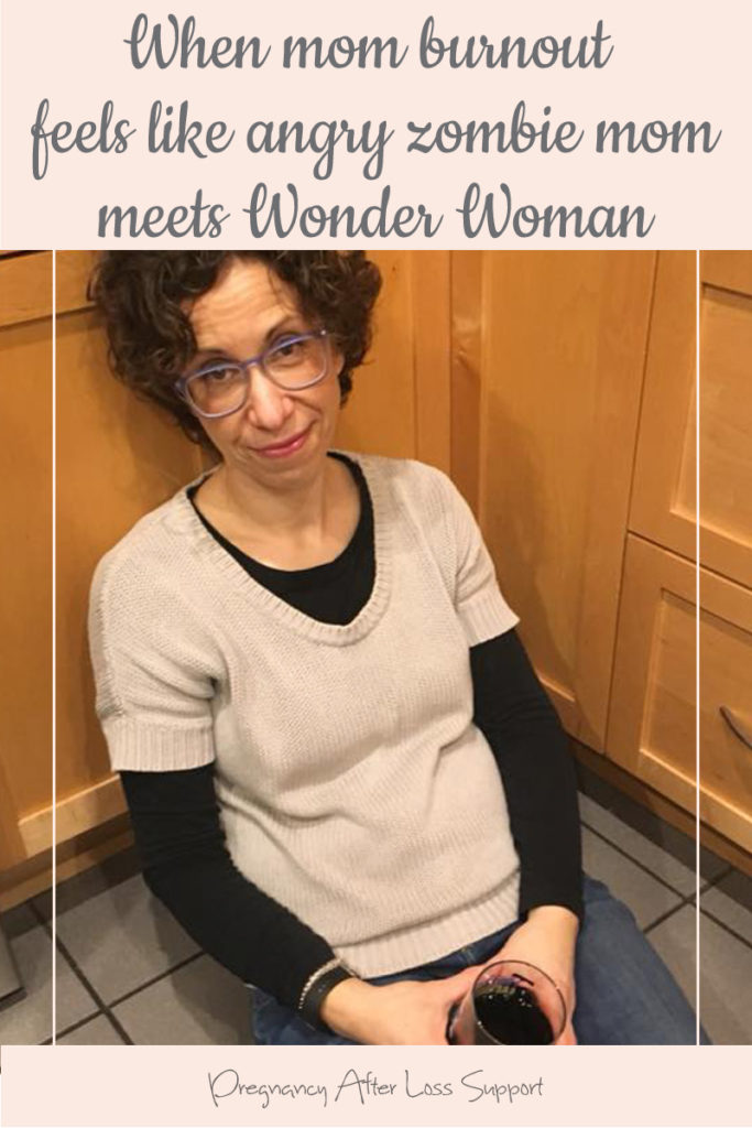 When mom burnout feels like angry zombie mom meets Wonder Woman