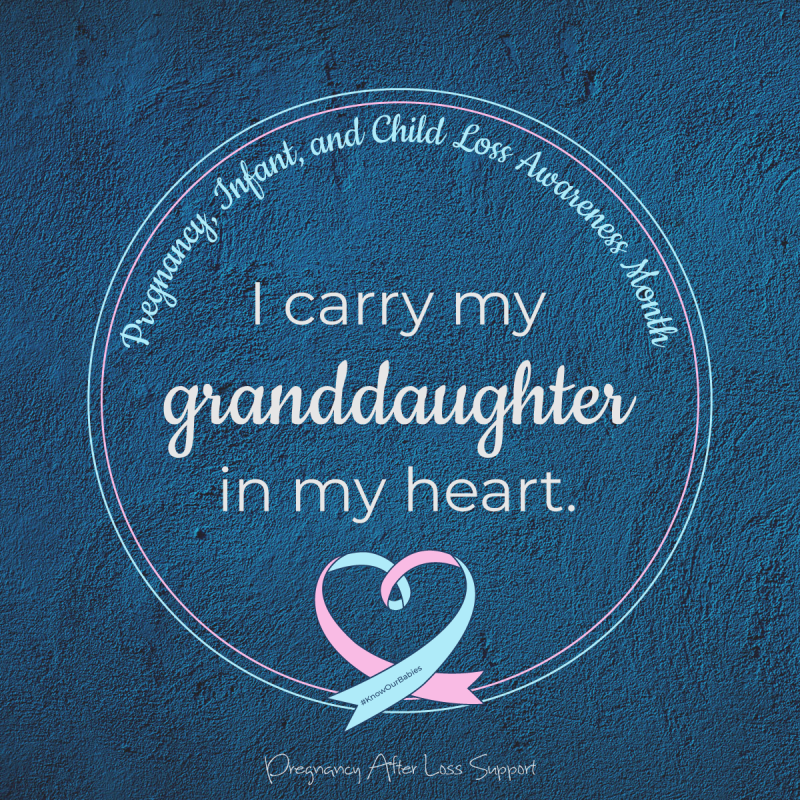 I carry my granddaughter in my heart - PAIL Awareness Month