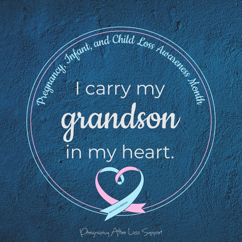 I carry my grandson in my heart - PAIL Awareness Month