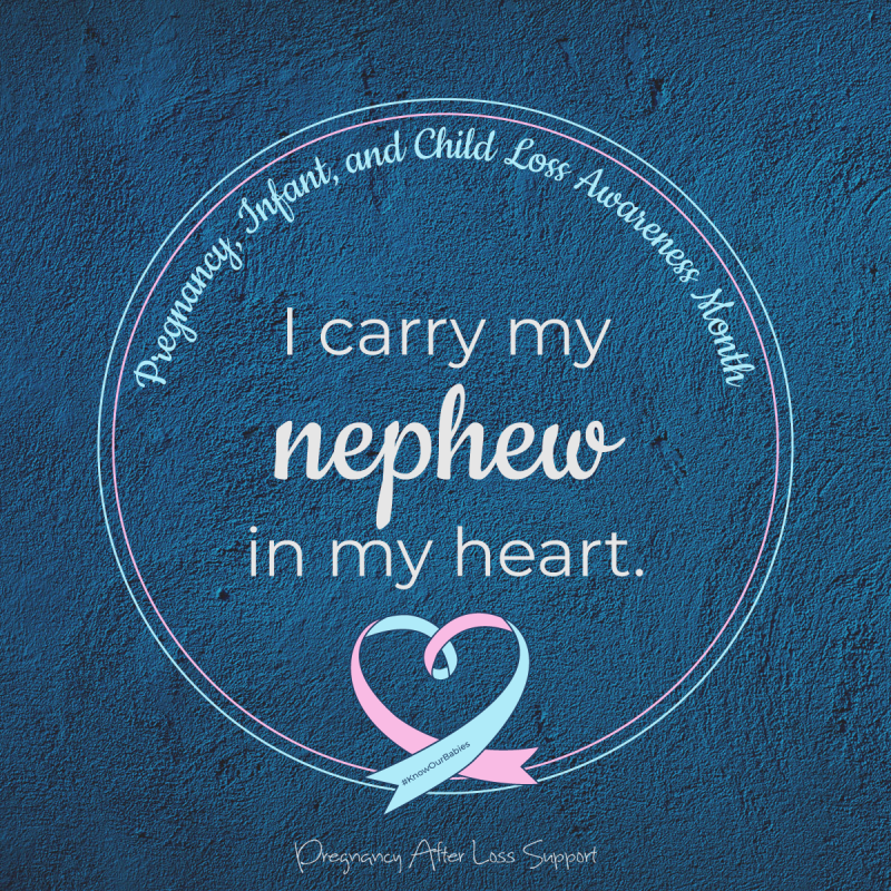 I carry my nephew in my heart - PAIL Awareness Month