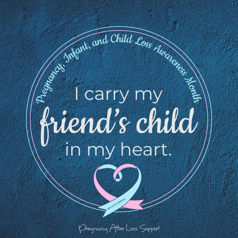 I carry my friend's child in my heart - PAIL Awareness Month