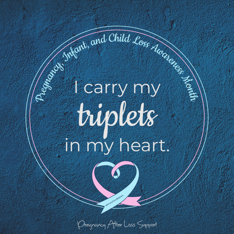 I carry my triplets in my heart - PAIL Awareness Month