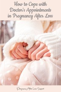 How to Cope with Doctor's Appointments in Pregnancy After Loss