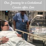 Week 9: Our Journey to a Gestational Carrier after Loss