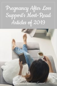 Pregnancy After Loss Support's Most-read articles of 2019