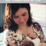 Dear Baby, The Things We Didn't Get to Do