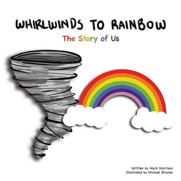 Whirlwinds to Rainbow: The Story of Us book cover