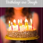 birthday cake - gestational carrier after loss, week 27: birthdays are tough