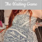 Franky's 36-week bump: The Waiting Game