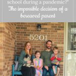 "Coronavirus porch project family photo - ""What should we do about sending our children back to school during a pandemic?"" The impossible decision of a bereaved parent"