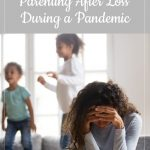 Burnout: Perspective on Parenting After Loss During a Pandemic