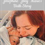 Josephine Marie's birth story