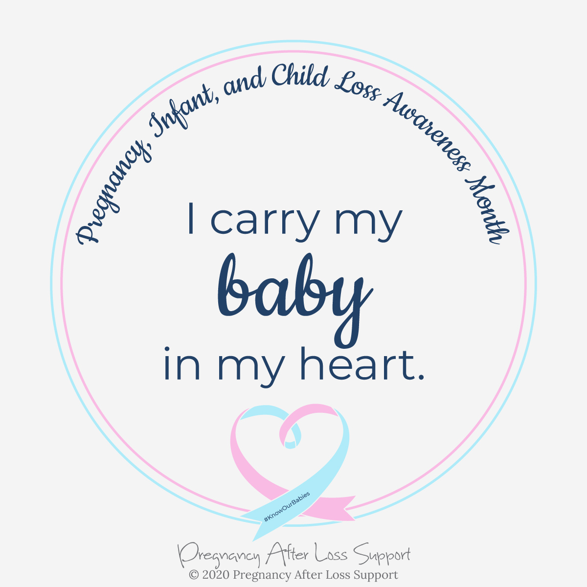 I carry my baby in my heart - Pregnancy, Infant, and Child Loss Awareness Month
