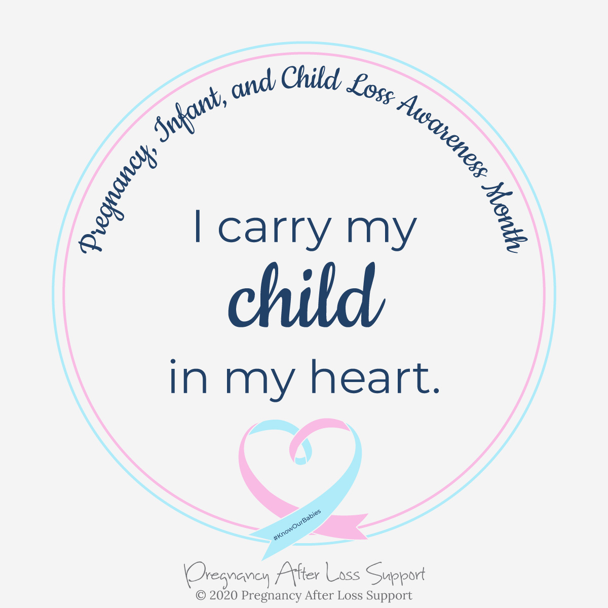 I carry my child in my heart - Pregnancy, Infant, and Child Loss Awareness Month