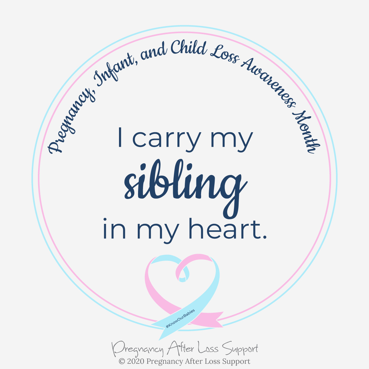 I carry my sibling in my heart - Pregnancy, Infant, and Child Loss Awareness Month