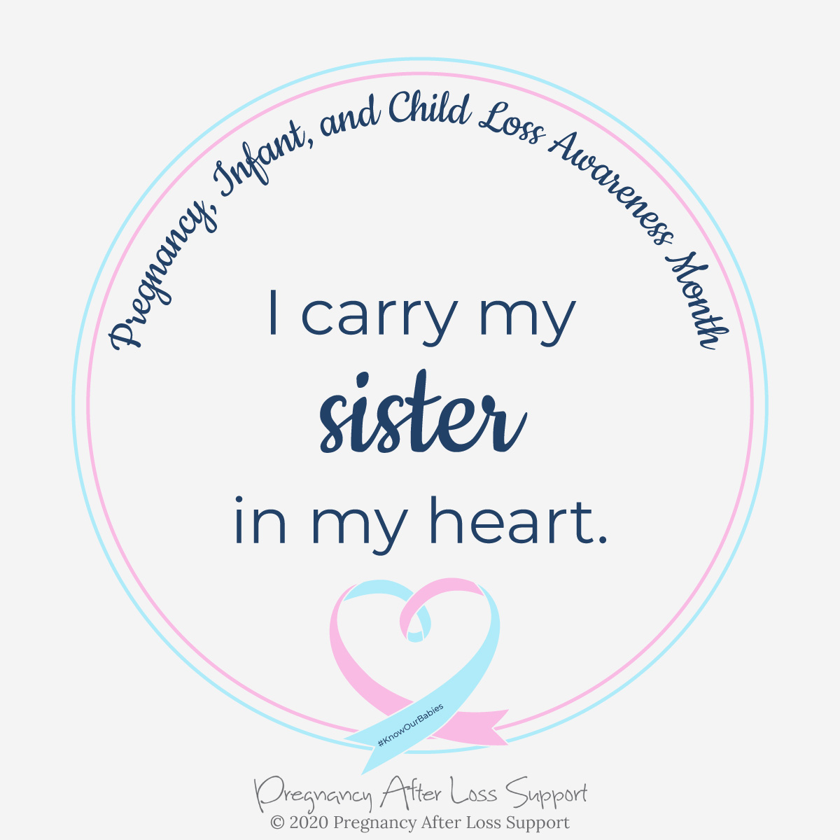 I carry my sister in my heart - Pregnancy, Infant, and Child Loss Awareness Month