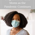 woman wearing a mask - 5 Reminders for Pregnant after Loss Moms as the Pandemic Continues