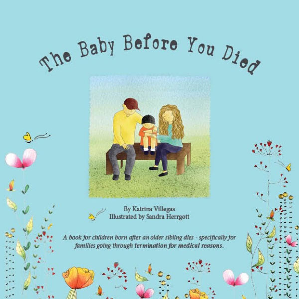 The Baby Before You Died - Termination For Medical Reasons Children's Books (TFMR)