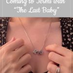 Mother's necklace with child's initials - Coming to terms with the last baby