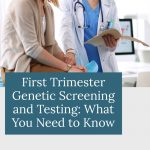 woman with doctor - First Trimester Genetic Screening and Testing