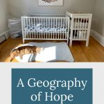 Baby's nursery - A Geography of Hope
