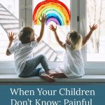 siblings painting a rainbow - When You're Children Don't Know