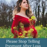 pregnant woman in field of flowers - Please Stop Telling Pregnant After Loss Moms That It's Going to Be Okay