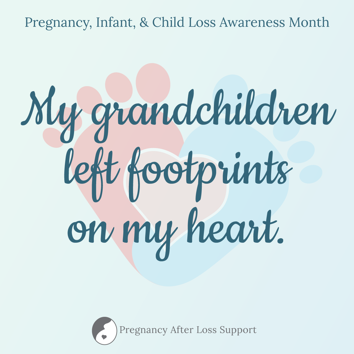 My grandchildren left footprints on my heart graphic for Pregnancy, Infant, and Child Loss Awareness Month