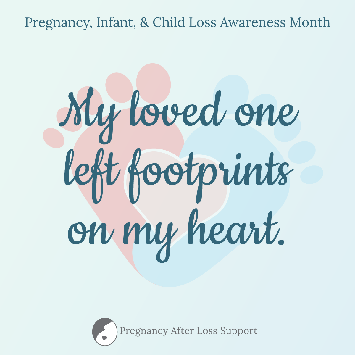 My loved one left footprints on my heart graphic for Pregnancy, Infant, and Child Loss Awareness Month