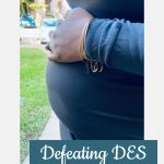 Brittany's 20-week bump: Defeating DES Exposure